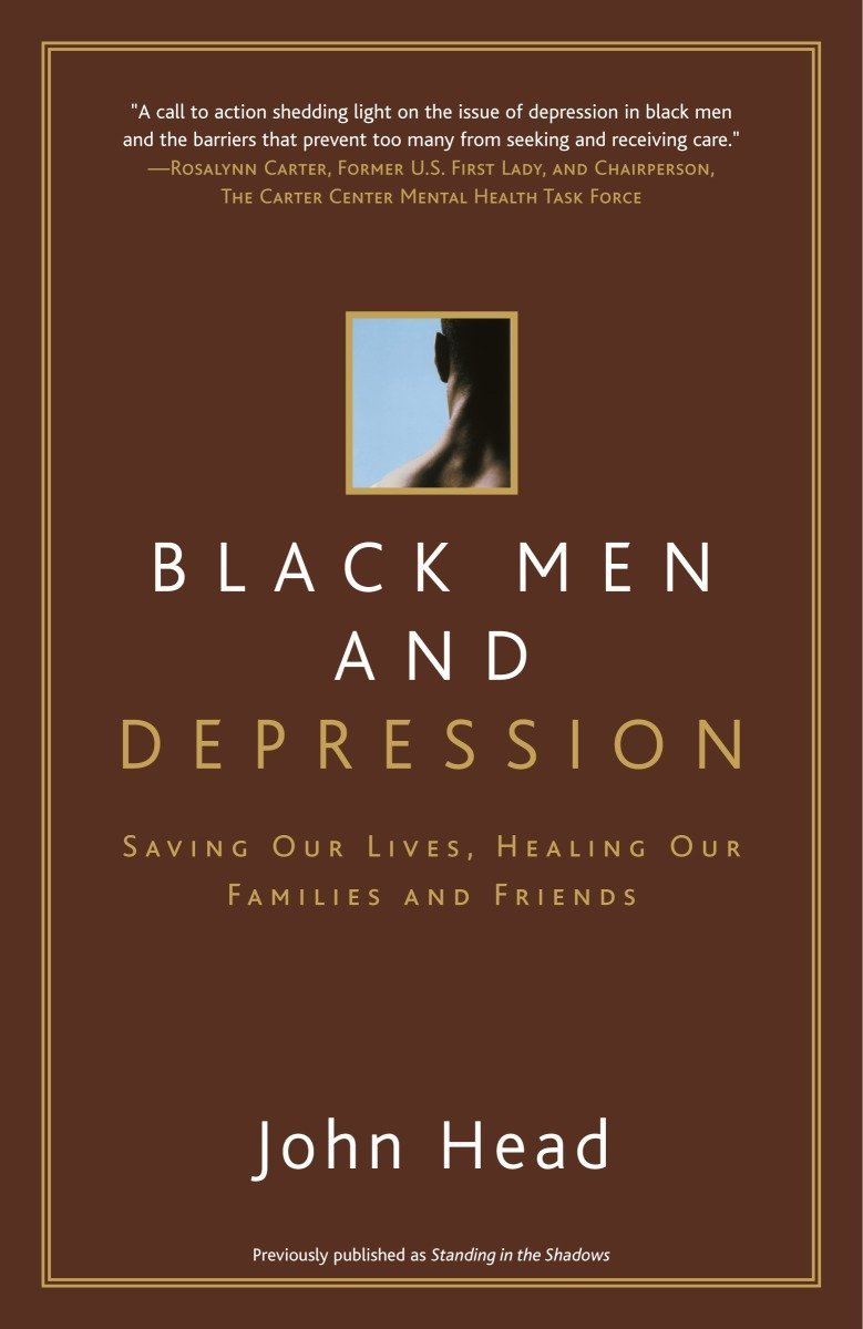 Black Men And Depression Saving Our Lives Healing Our Families And