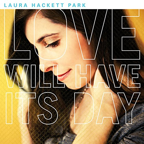 Laura Hackett Park - Love Will Have Its Day (2014)
