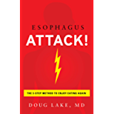 Esophagus Attack! : The 3-Step Method to Enjoy Eating Again