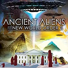 Ancient Aliens and the New World Order 2 Radio/TV Program by J. Michael Long Narrated by J. Michael Long