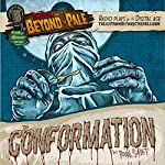 The Conformation: Tales From Beyond The Pale  | Paul Solet