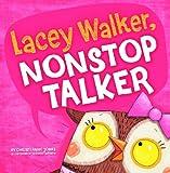 Lacey Walker, Nonstop Talker, Christianne C. Jones, 1479521566