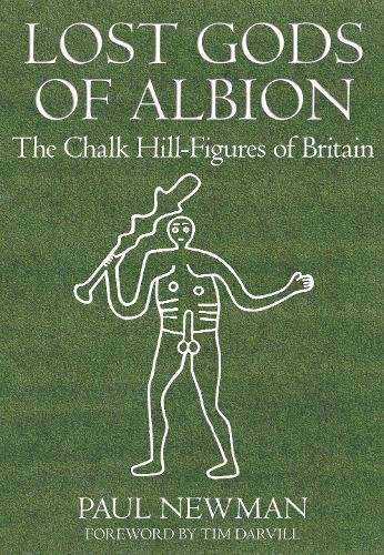 Lost Gods of Albion: The Chalk Hill Figures of Britain