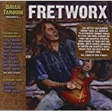 Brian Tarquin Presents Fretworx