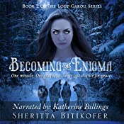 Becoming the Enigma: The Loup-Garou Series, Book 2 | Sheritta Bitikofer