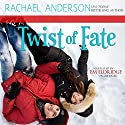Twist of Fate: A Holiday Romance Novella Audiobook by Rachael Anderson Narrated by Em Eldridge