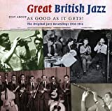 Great British Jazz: Just About As Good As It by Great British Jazz-Just About As Good As It Gets!