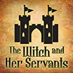The Witch and Her Servants | Andrew Lang