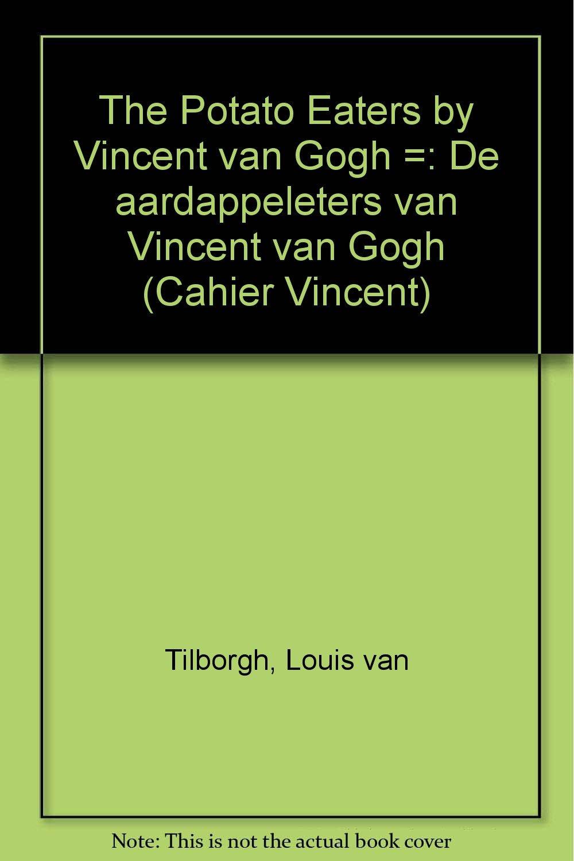 the potato eaters by vincent van gogh de aardappeleters van vincent van gogh cahier vincent