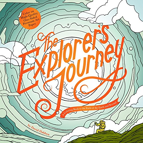 The Explorer's Journey: A Coloring Book to the Ends of the Earth and Beyond