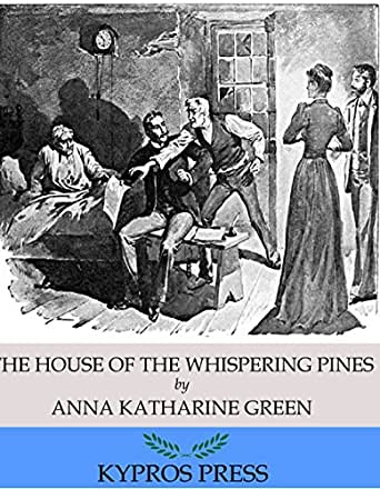 The House of the Whispering Pines - Kindle edition by Anna Katharine