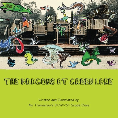 Download The Dragons at Green Lake: 2014 Mrs. Thomashow's Class Auction Project pdf epub