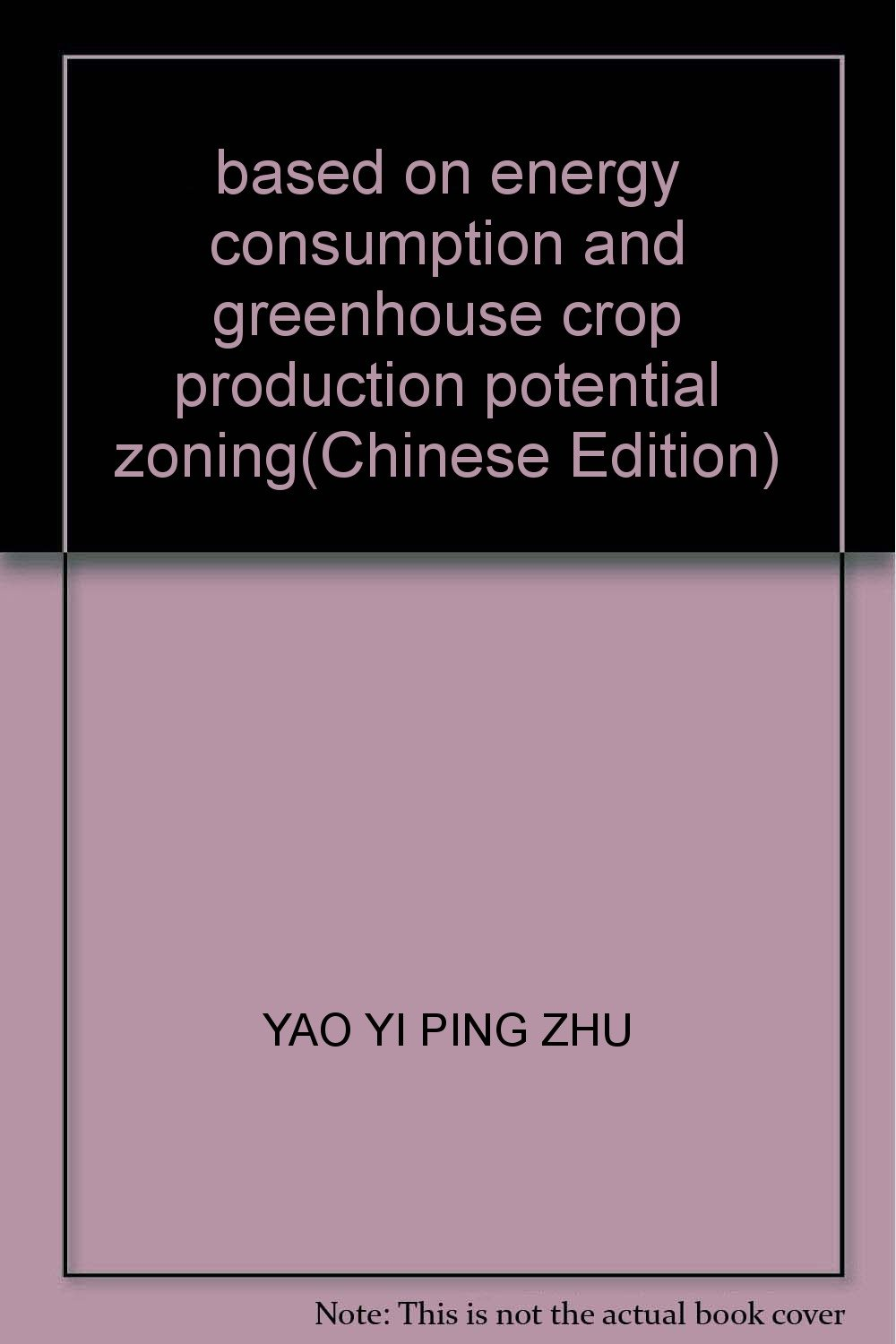 based on energy consumption and greenhouse crop production potential zoning(Chinese Edition)