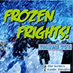 Frozen Frights, Volume 2 |  Icebox Radio Theater