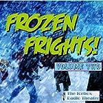 Frozen Frights, Volume 2 |  Icebox Radio Theater