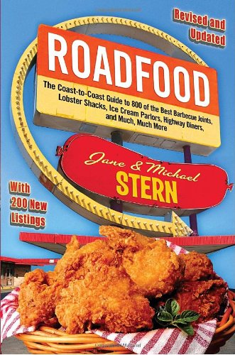 - Roadfood: The Coast-to-Coast Guide to 800 of the Best Barbecue Joints, Lobster Shacks, Ice Cream Parlors, Highway Diners, and Much, Much More