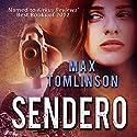 Sendero Audiobook by Max R Tomlinson Narrated by Sarah Van Sweden