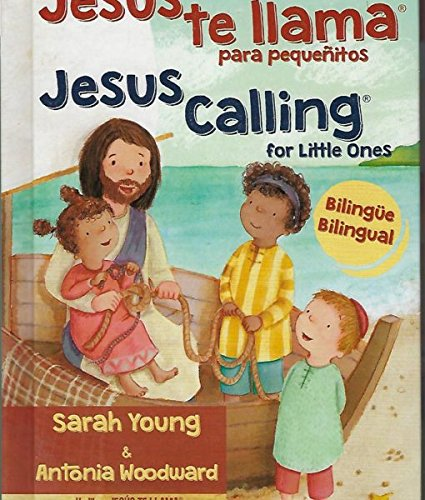 Jesus te llama (para pequenitos) Jesus Calling for little Ones by Sarah Young and Antonia Woodward ? Bilingual