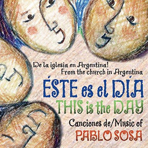 Este es el dia (This is the - Este Es El Dia