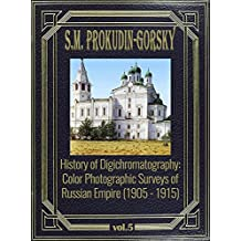 History of Digichromatography: Color Photographic Surveys of Russian Empire (1905 - 1915), vol. 5