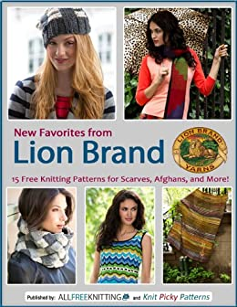 New Favorites from Lion Brand: 15 Free Knitting Patterns for Scarves, Afghans and More by [Editors of AllFreeKnitting]