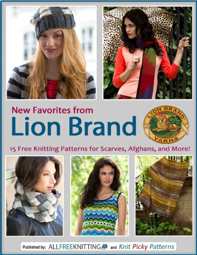 New Favorites from Lion Brand: 15 Free Knitting Patterns for Scarves Afghans and More