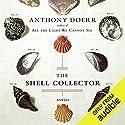 The Shell Collector Hörbuch von Anthony Doerr Gesprochen von: Hakeem Kae Kazim