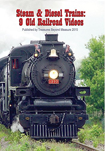 Diesel and Steam Trains: 9 Old Railroad Videos -