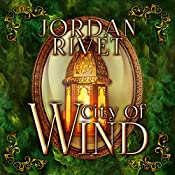 City of Wind: Steel and Fire, Book 4 | Jordan Rivet