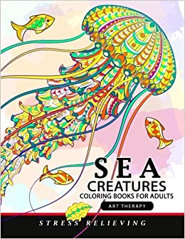 Amazon.com: Sea Creatures coloring books for adults: Coloring ...
