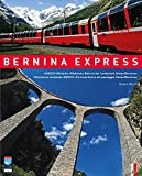Bernina Express: UNESCO Welterbe Rhätische Bahn in der Landschaft Albula/Bernina - La Ferrovia Retica nel paesaggio Albula/Berninazweisprachig d/i