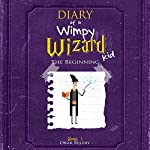 Diary of a Wimpy Wizard Kid: The Beginning | Orak Belfry