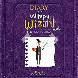 Diary of a Wimpy Wizard Kid: The Beginning Audiobook