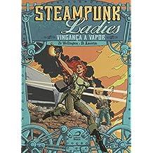 Steampunk Ladies. Vingança a Vapor