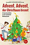 Advent, Advent, der Christbaum brennt: 24 neue Geschichten aus der chaotischen Weihnachtszeit.