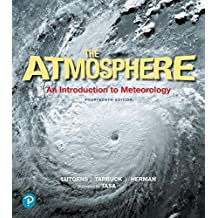 Atmosphere: An Introduction to Meteorology Plus Mastering Meteorology with Pearson eText, The -- Access Card Package (14th Edition)