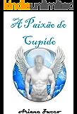 A Paixão do Cupido: (Conto)