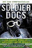 img - for Soldier Dogs: The Untold Story of America's Canine Heroes book / textbook / text book