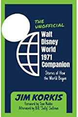 The Unofficial Walt Disney World 1971 Companion: Stories of How the World Began Paperback