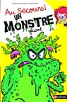 Au secours ! Un monstre gluant ! par Lallemand