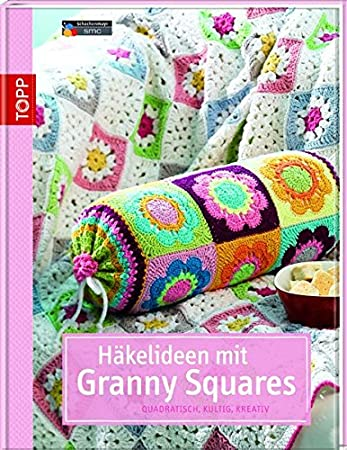 Häkelideen mit Granny Squares: Quadratisch, kultig, kreativ: Amazon ...