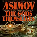 The Gods Themselves Audiobook by Isaac Asimov Narrated by Scott Brick