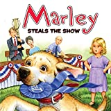img - for Marley: Marley Steals the Show book / textbook / text book