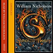 Slaves of the Mastery: The Wind on Fire Trilogy, Book 2 | William Nicholson
