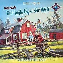 Loranga: Der beste Papa der Welt Hörbuch von Barbro Lindgren Gesprochen von: Robert Missler