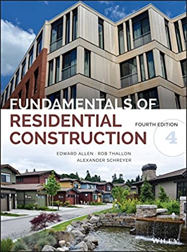 fundamentals of residential construction edward allen, rob thallonfundamentals of residential construction 4th edition