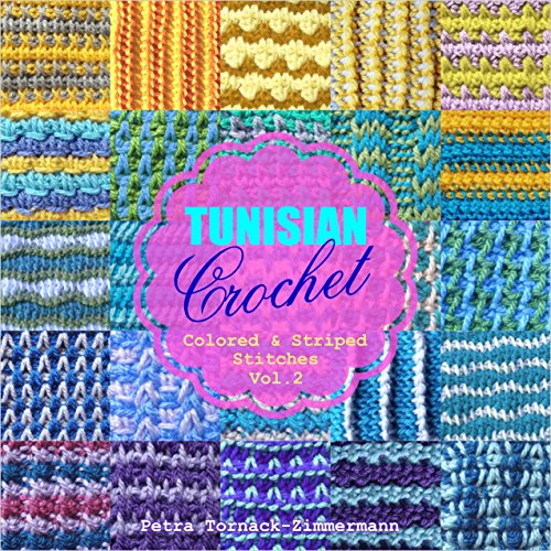 TUNISIAN Crochet  Vol 2: Colored amp Striped Stitches TUNISIAN Crochet Stitches