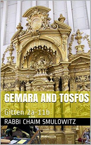 Gemara and Tosfos: Gitten 2a-11b