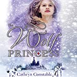 The Wolf Princess | Cathryn Constable