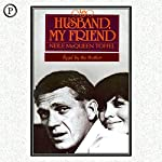 My Husband, My Friend: A Memoir | Neile McQueen-Toffel